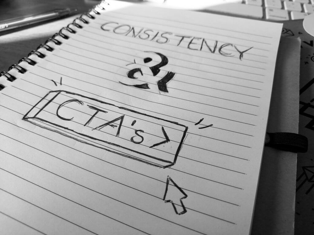 notepad that says consistency & CTAs